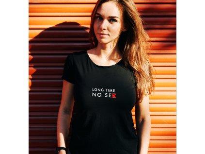 dámské tričko s potiskem long time no sex body