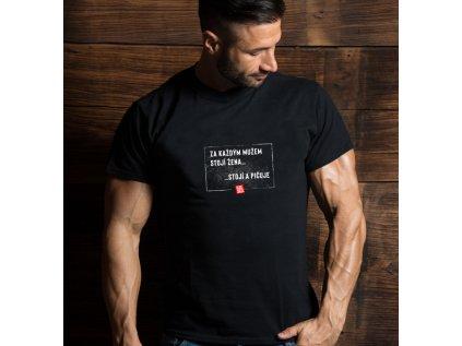 pánské tričko s potiskem ZA KAŽDÝM MUŽEM STOJÍ ŽENA, BODY