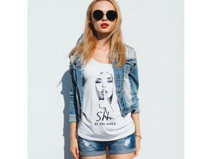 dámské tričko s potiskem shh no one cares