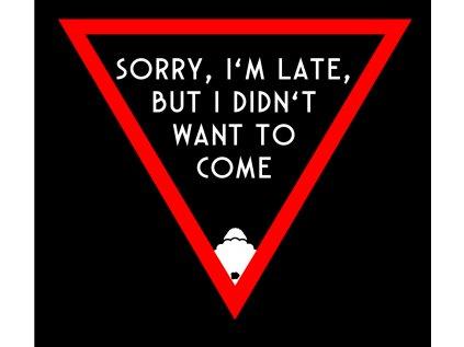dámské tričko s potiskem SORRY I'M LATE