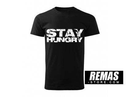 STAY HUNGRY EASY