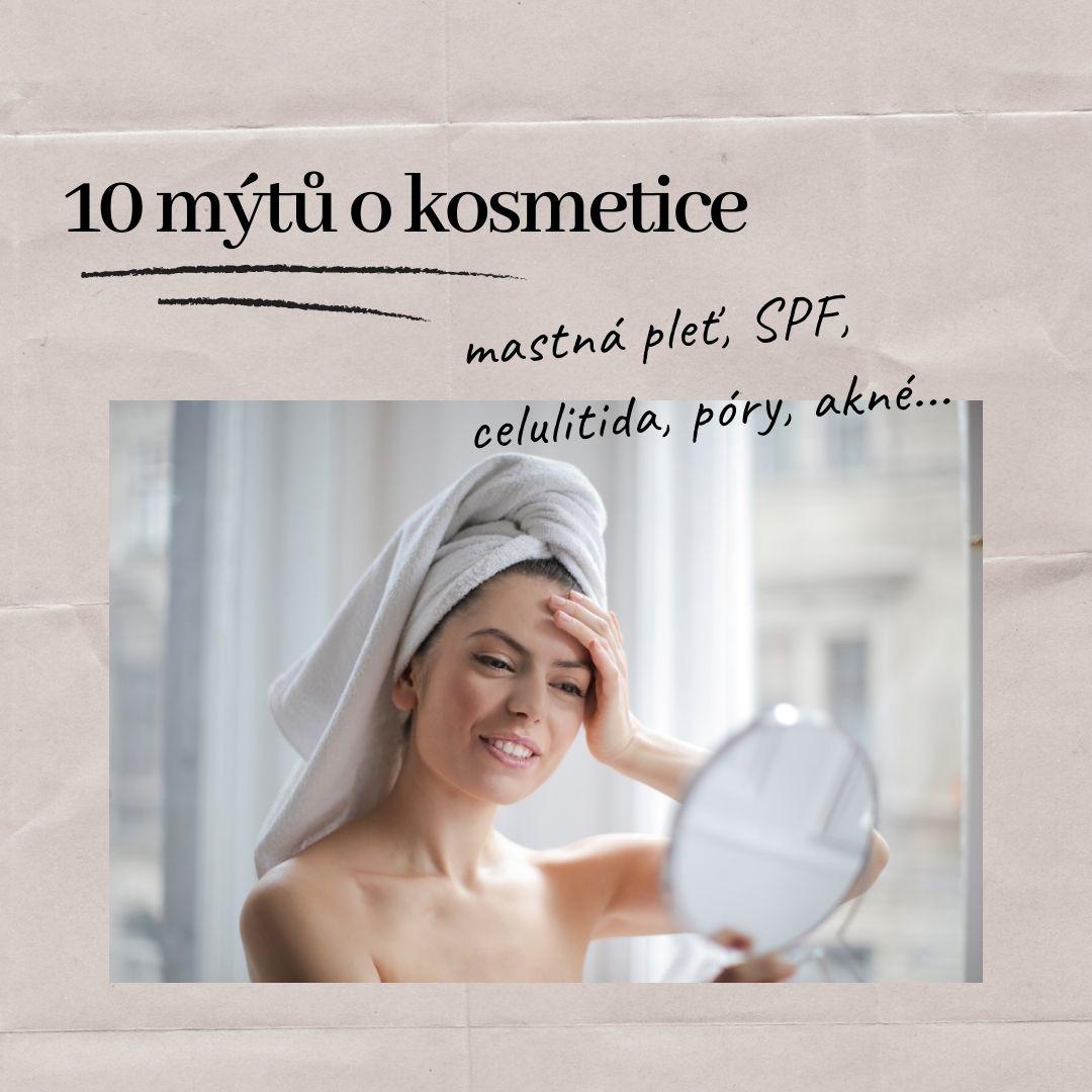 10 mýtů, které jste v kosmetickém odvětví jistě už někdy slyšeli