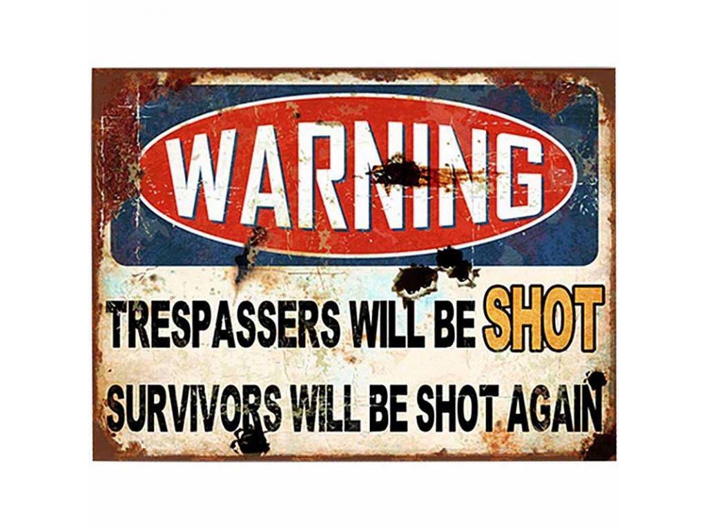 B003 cedula 30x40 cm Warning trespassers will be shot