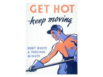 Plakát Get Hot Keep Moving, 1940s, 30x40cm