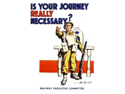 Plakát Is Your Journey Really Necessary, 1940s, 30x40cm