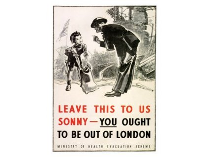 Plakát You Ought To Be Out Of London, 1940s, 30x40cm
