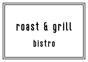 Roast & Grill Bistro