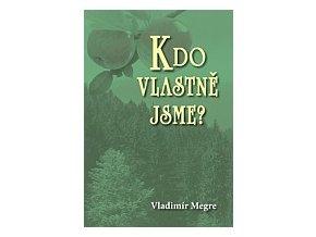 KDO VLASTNĚ JSME