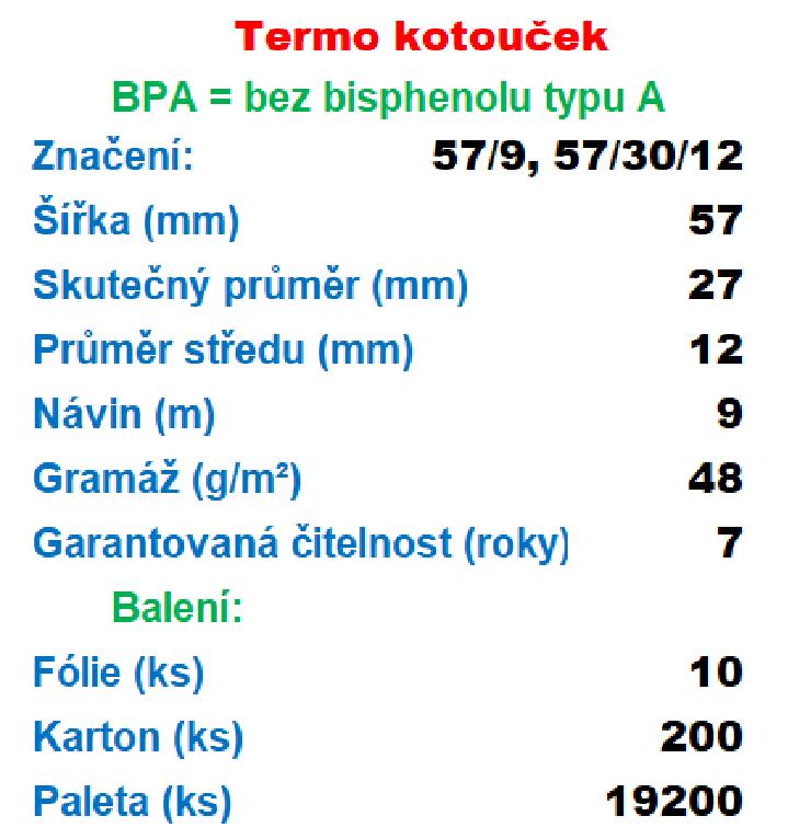 Termo 57/30/12 9 m-1ks=4,04 Kč od 10 ks Gramáž: 48g/m², Množství: DOPRAVA ZDARMA Nejnižší cena už od 10-ti kusů