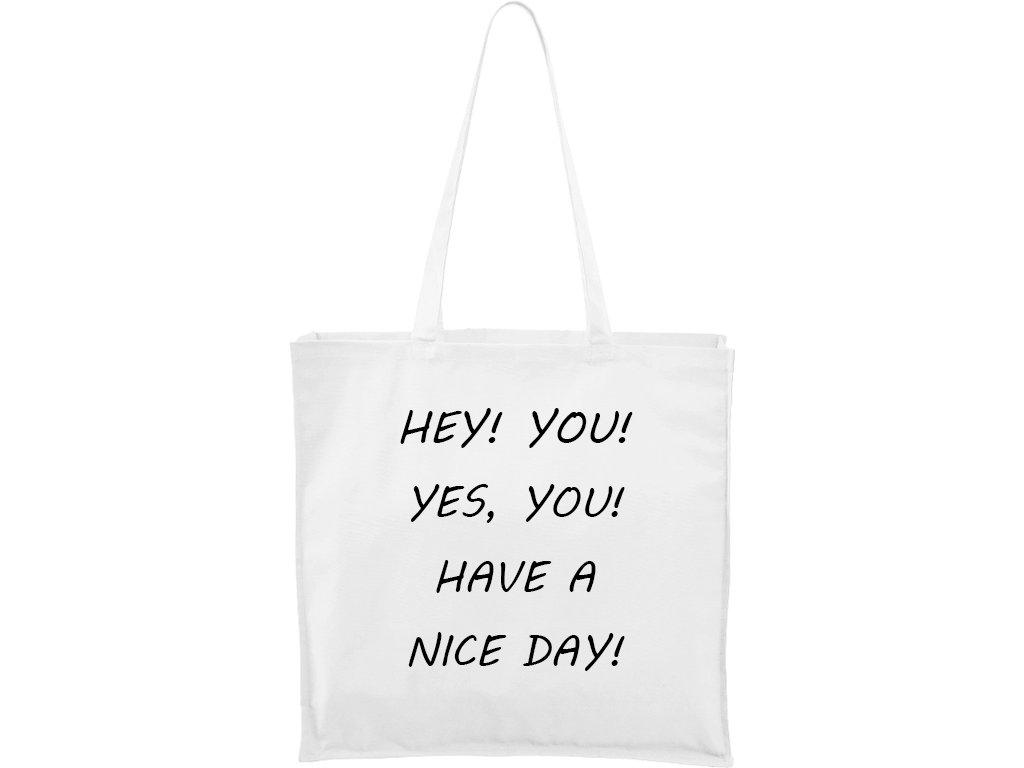 Plátěná taška Carry bílá s černým motivem - Hey you!