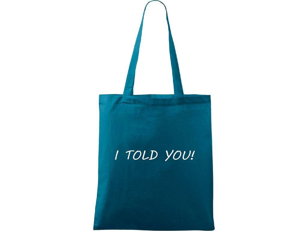 Plátěná taška Handy petrolejová s bílým motivem - told you