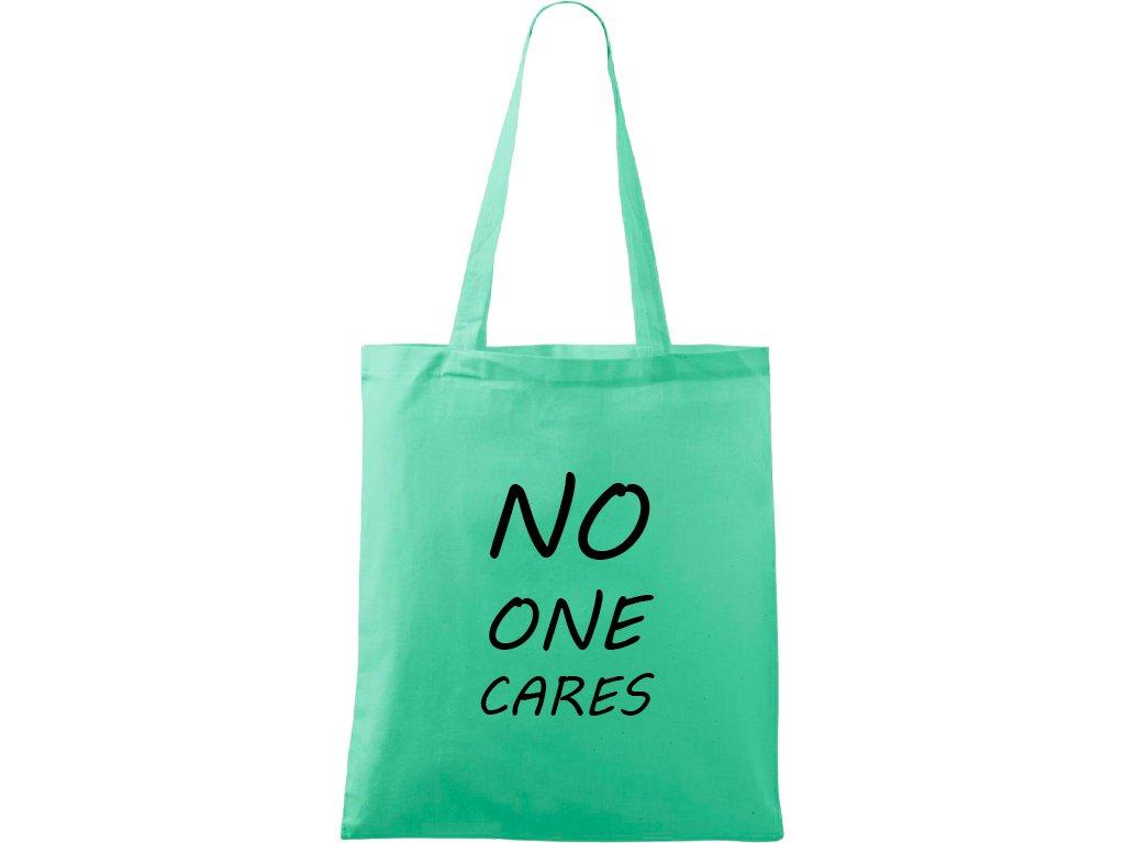 Plátěná taška Handy světle zelená s černým motivem - no one cares