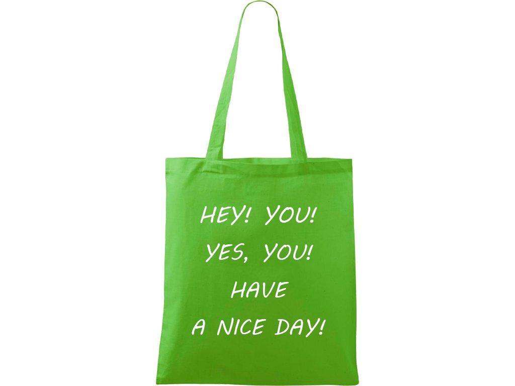 Plátěná taška Handy zelená s bílým motivem - Hey you