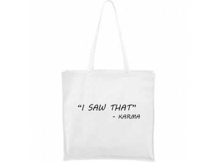 "Plátěná taška Carry bílá s černým motivem - ""I saw that!"" Karma"
