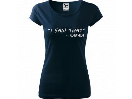 Ručně malované triko námořnické modré s bílým motivem - I saw that - Karma