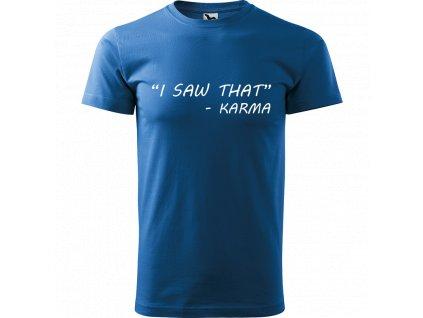 """Ručně malované triko azurové s bílým motivem - """"I saw that"""" Karma"""