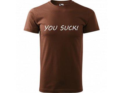 Ručně malované triko čokoládové s bílým motivem - You suck
