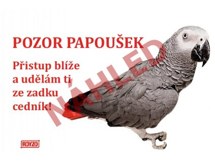 Výstražná vtipná cedule pozor Papoušek Žako