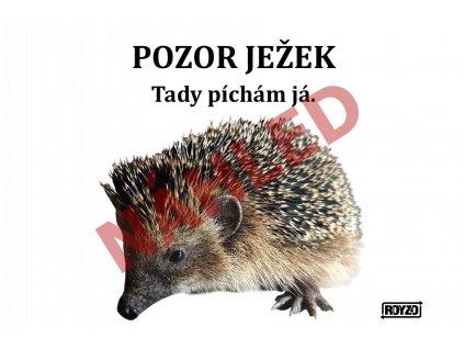 Výstražná vtipná samolepící cedule pozor ježek