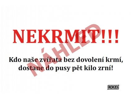 Výstražná vtipná samolepící cedule Nekrmit text