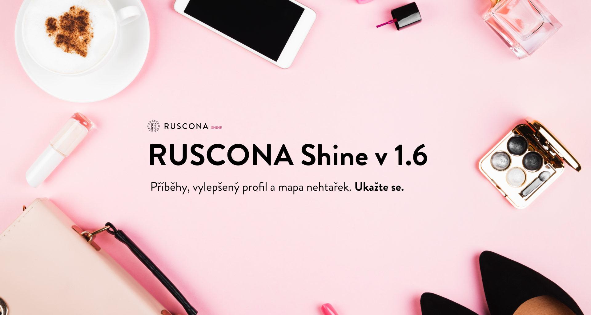 RUSCONA Shine 1.6: Příběhy, mapa nehtařek a vylepšený profil