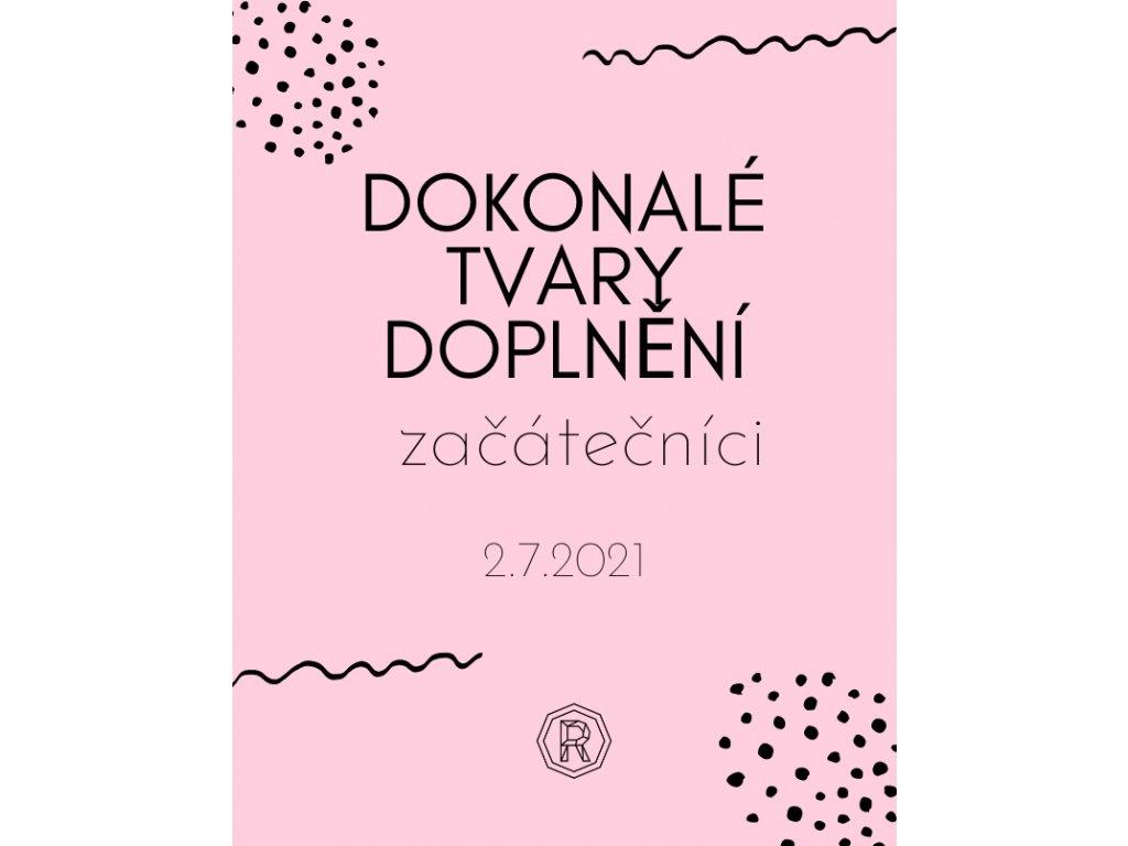 DOKONALÉ TVARY - ZAČÁTEČNÍCI  Karolína Procházková 30.5.2020
