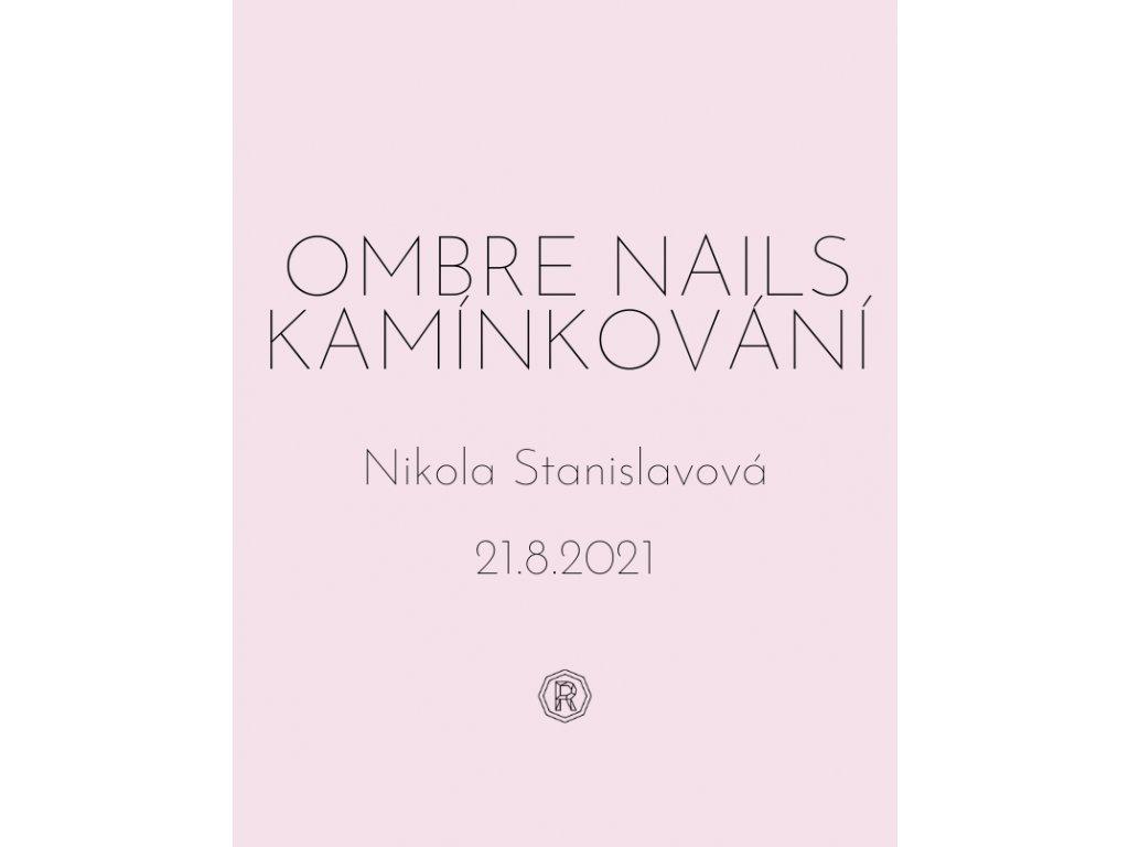 OMBRE NAILS + KAMÍNKOVÁNÍ - Nikola Stanislavová 21.8.2021
