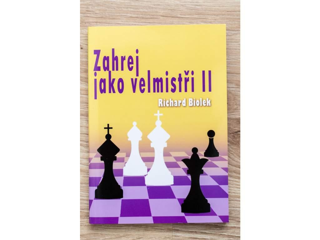 šachová kniha Zahraj ako veľmajstri II, kombinácie, príklady, diagramy, autor Richard Biolek, na obálke šachové figúrky