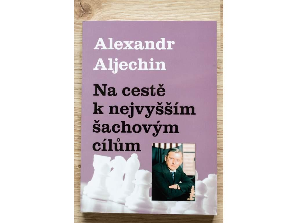 1470 alexander alechin na ceste k nejvyssim sachovym cilum