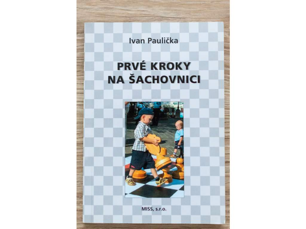 šachová kniha Prvé kroky na šachovnici, metodická pomôcka, učebné diagramy, úlohy, hry, autor Ivan Paulička, na obálke dieťa