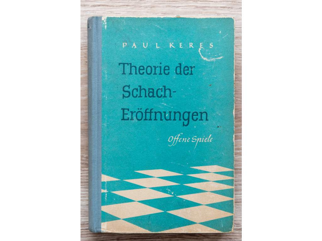 Paul Keres; Theorie der Schacheröffnungen 2. Teil