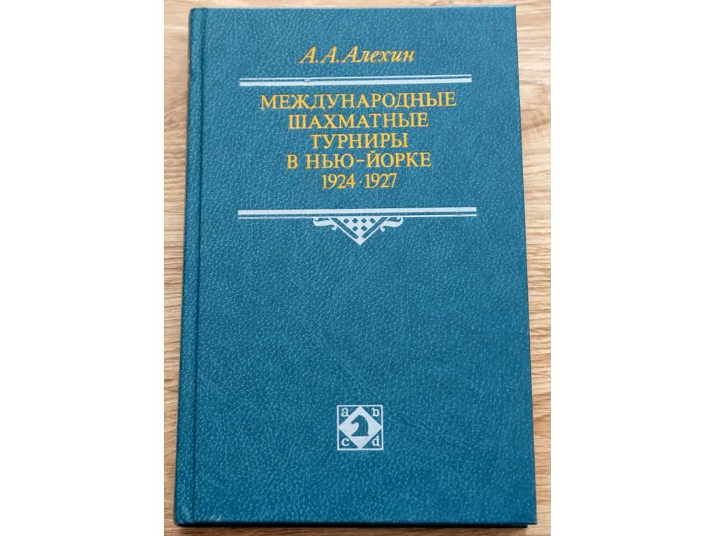 A. Alechin - Medzinárodné šachové turnaje 1924 - 1927