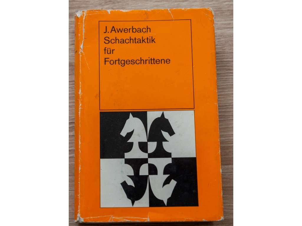 Awerbach, J.; Schachtaktik für Fortgeschrittene
