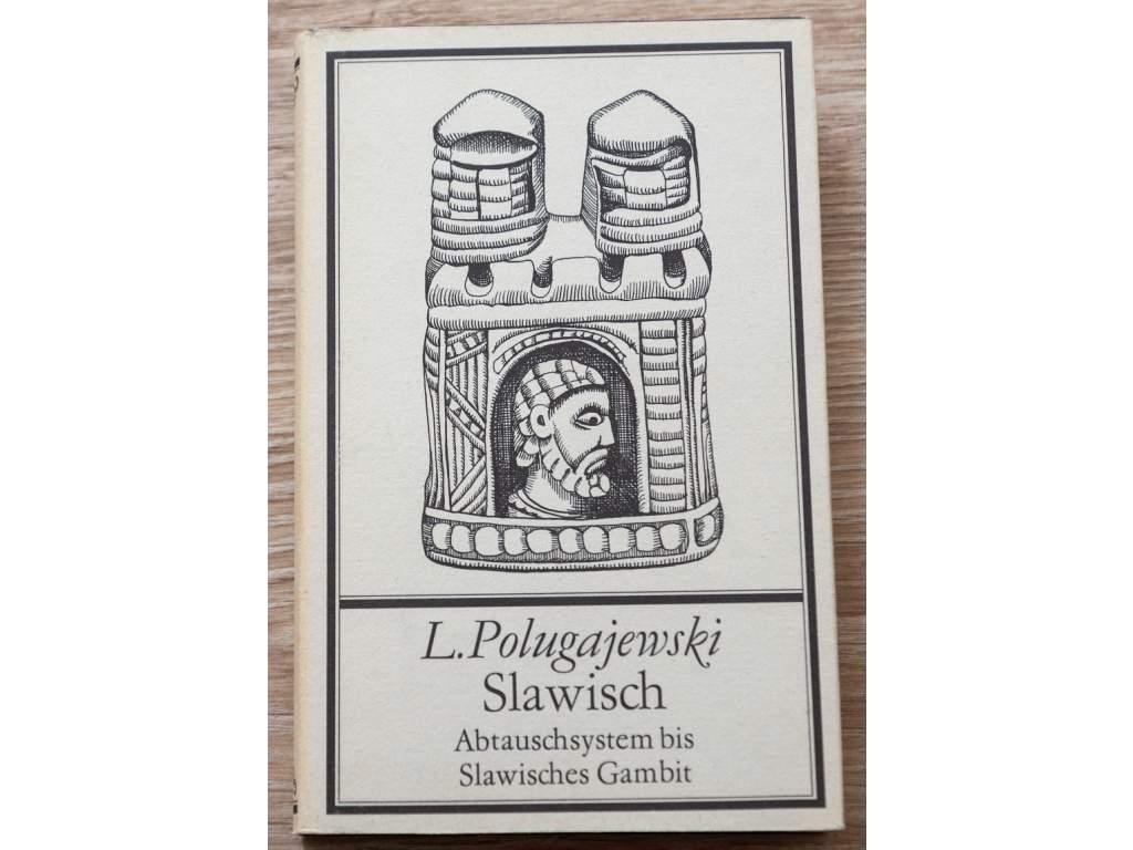 L. Polugajewski Slawisch; Abtauschsystem Bis Slawisches Gambit