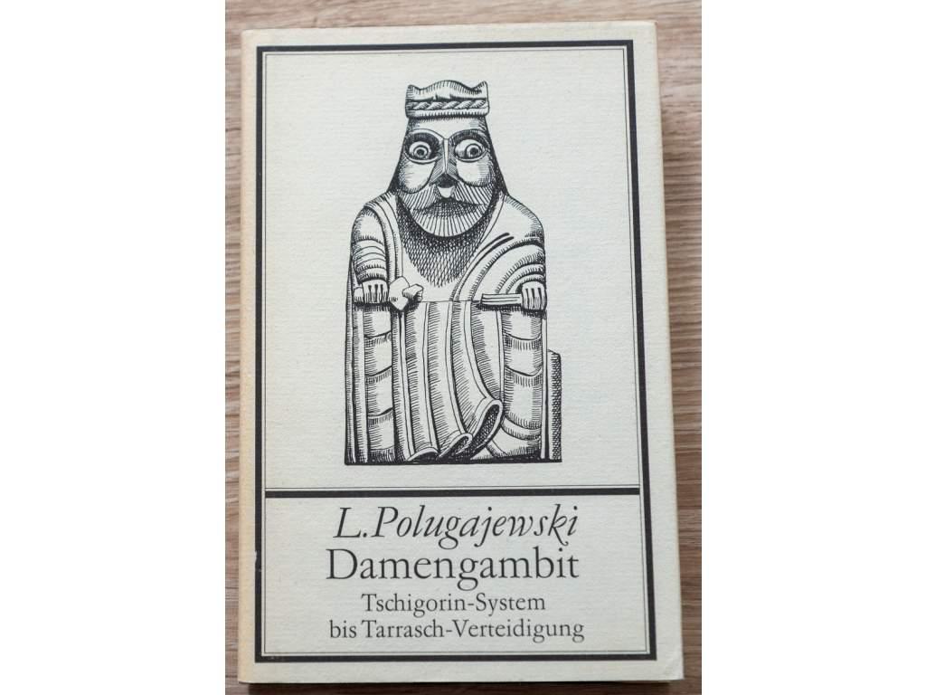 L. Polugajewski Damengambit; Tschigorin System Bis Tarrasch Verteidigung