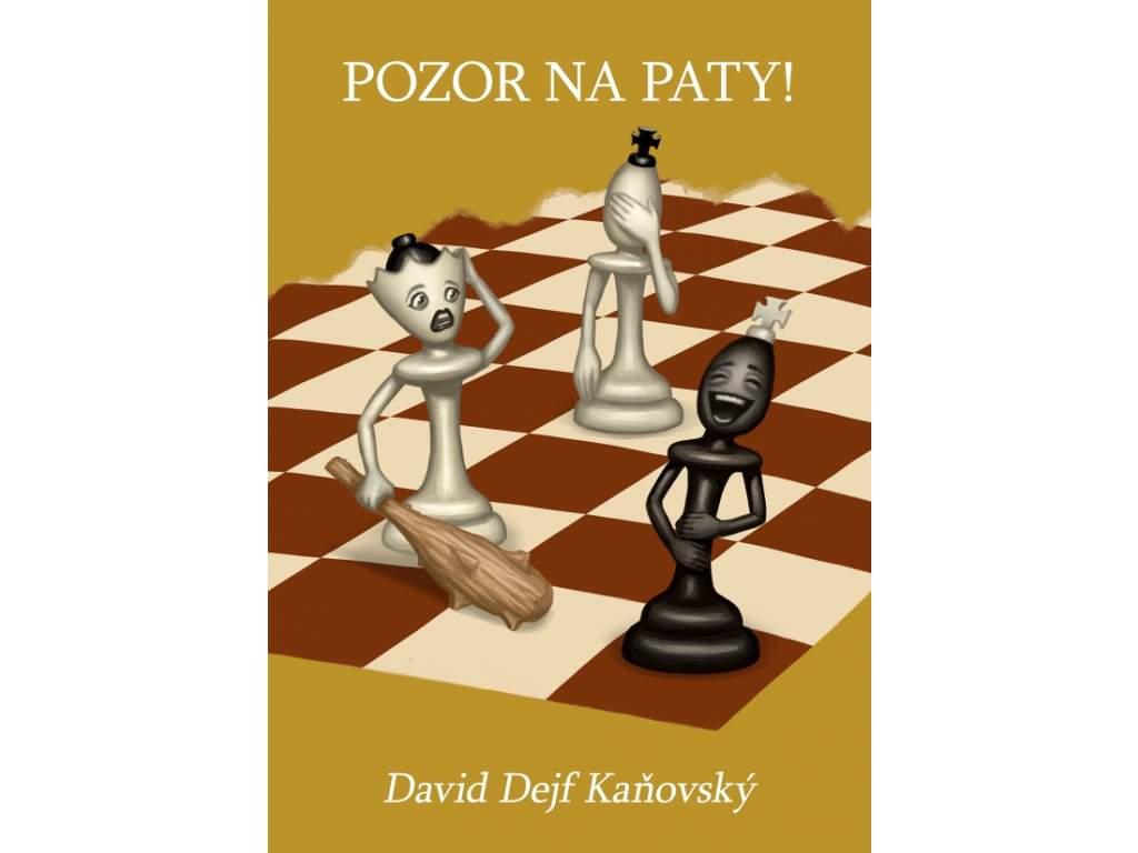 šachová kniha Pozor na paty!, patová zábudlivosť, patové možnosti, autor David Kaňovský, na obálke 3 šachové figúrky