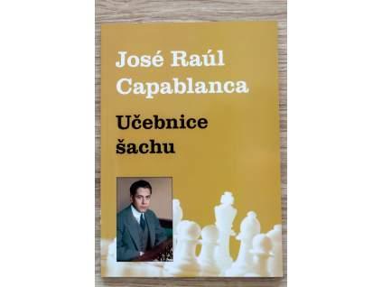 šachová kniha Učebnica šachu, základy, zákonitosti, rady, autor majster sveta J. R. Capablanca, na obálke portrét majstra