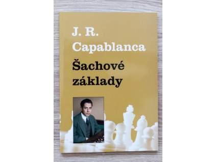 šachová kniha Šachové základy, šachové prvky, koncovky, útok, zahájenia, autor J.R. Capablanca, na obálke autor