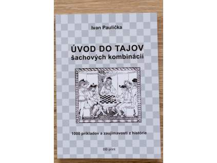 šachová kniha Úvod do tajov šachových kombinácií, metodická pomôcka, autor Ivan Paulička, na obálke dobová kresba