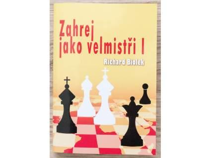 šachová kniha Zahraj ako veľmajstri I, kombinácie, príklady, diagramy, autor Richard Biolek, na obálke šachové figúrky