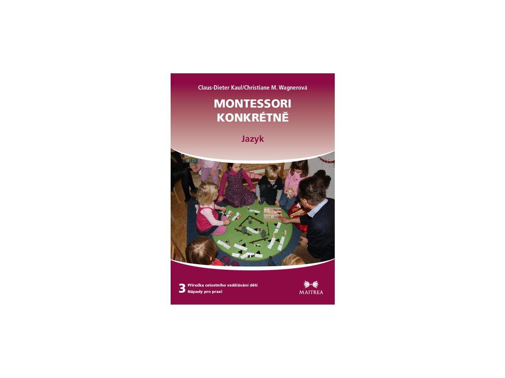 Montessori konkrétně 3 Jazyk Claus Dieter Kaul