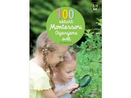 100 aktivit Montessori Objevujeme svět Éve Herrmann