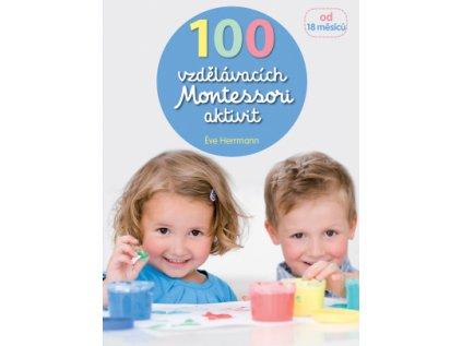 100 vzdělávacích Montessori aktivit Éve Herrmann