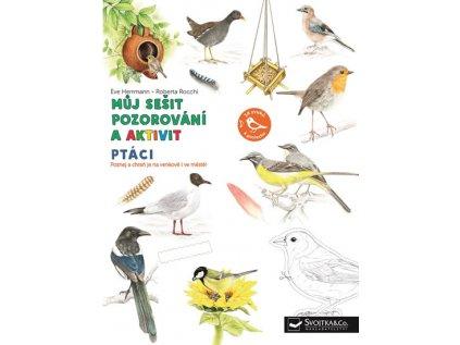 Ptáci Můj sešit pozorování a aktivit Rocchi Roberta, Herrmann Éve 1