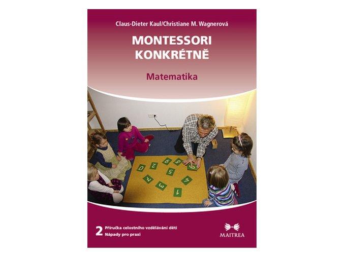 Montessori konkrétně 2 Matematika Claus Dieter Kaul