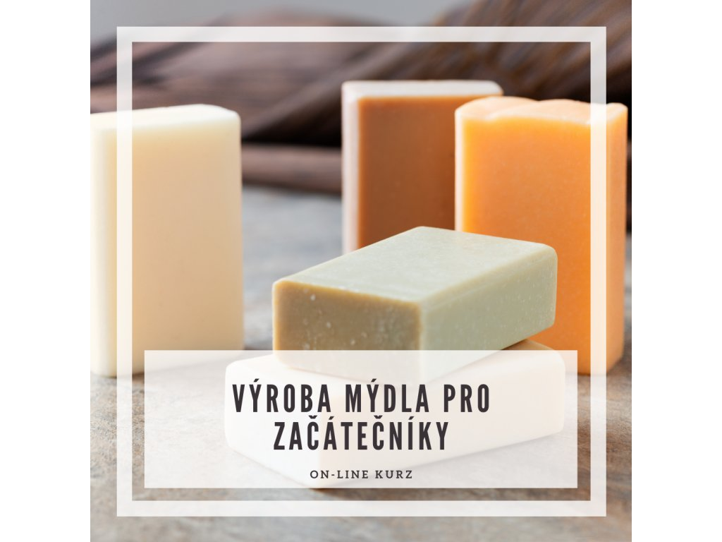 vyroba mydla pro zacatecniky online kurz