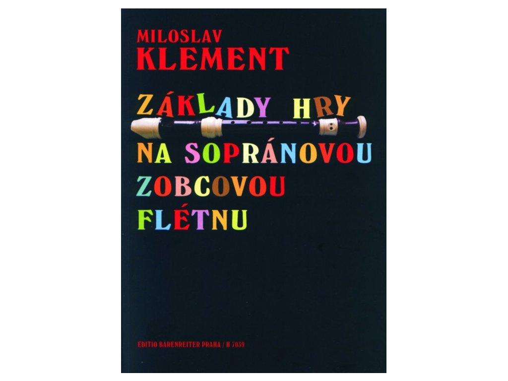 Miloslav Klement - Základy hry na sopránovou zobcovou flétnu