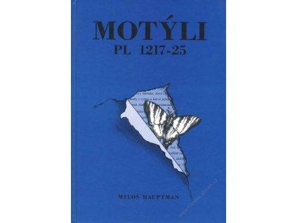 Motýli 1217-25, Miloš Hauptman, monografie