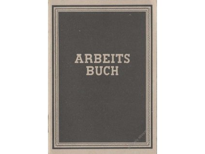 Arbeitsbuch, průkaz DDR z roku 1944, zachovalé