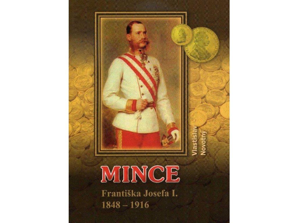 Mince Františka Josefa I. 1848 1916